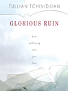 Glorious Ruin (MP3): How Suffering Sets You Free